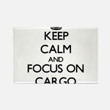 Keep Calm and focus on Cargo Magnets