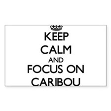 Keep Calm and focus on Caribou Decal