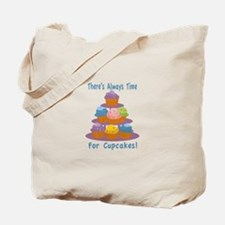 There's Always Time For Cupcakes! Tote Bag