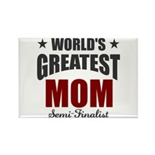 Greatest Mom Semi-Finalist Rectangle Magnet