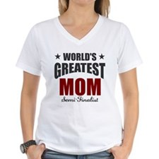 Greatest Mom Semi-Finalist Shirt