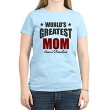 Greatest Mom Semi-Finalist T-Shirt