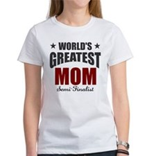 Greatest Mom Semi-Finalist Tee