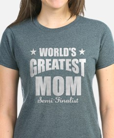 Greatest Mom Semi-Finalist Tee