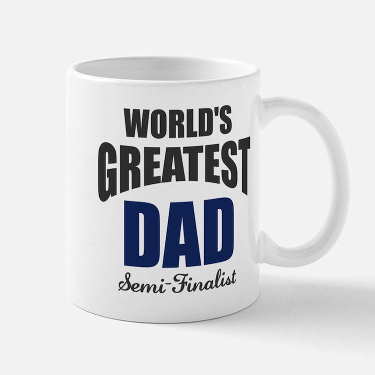 Greatest Dad Semi-Finalist Mug