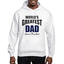 Greatest Dad Semi-Finalist Hoodie