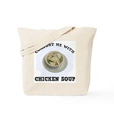 Comfort Chicken Soup Tote Bag