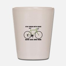 Stay Green With Pride Save Gas And Ride Shot Glass