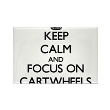 Keep Calm and focus on Cartwheels Magnets