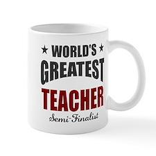 Greatest Teacher Semi-Finalist Mug