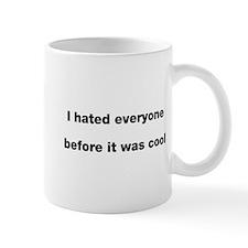 I hated everyone before cool Mug