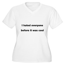 I hated everyone T-Shirt