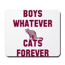 Boys whatever cats forever Mousepad