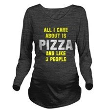 I care about pizza Long Sleeve Maternity T-Shirt