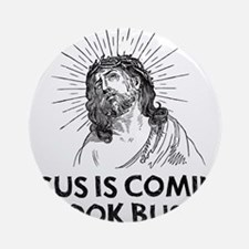 Jesus is Coming Ornament (Round)