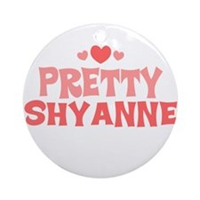 Shyanne Ornament (Round)
