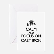 Keep Calm and focus on Cast-Iron Greeting Cards