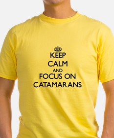 Keep Calm and focus on Catamarans T-Shirt