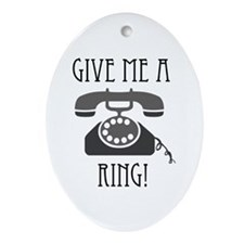 Give Me a Ring Ornament (Oval)
