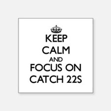 Keep Calm and focus on Catch-22s Sticker