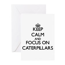 Keep Calm and focus on Caterpillars Greeting Cards
