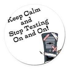 Keep Calm and Stop Texting Round Car Magnet