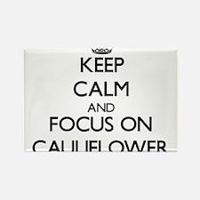 Keep Calm and focus on Cauliflower Magnets