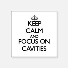 Keep Calm and focus on Cavities Sticker