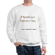 Mentally Interesting Wht Sweatshirt
