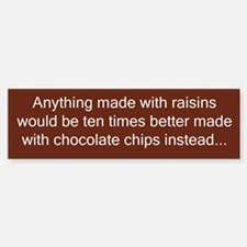 Chocolate Vs. Raisins (funny) Bumper Bumper Bumper Sticker
