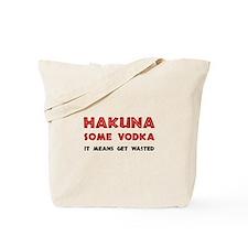 Hakuna Some Vodka Tote Bag