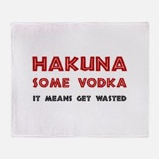 Hakuna Some Vodka Throw Blanket