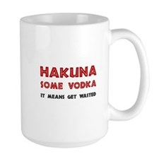 Hakuna Some Vodka Mugs