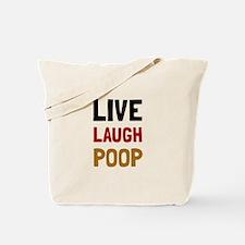Live Laugh Poop Tote Bag