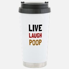 Live Laugh Poop Travel Mug
