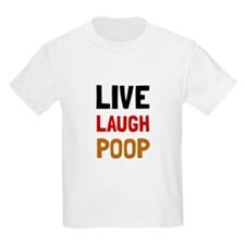 Live Laugh Poop T-Shirt