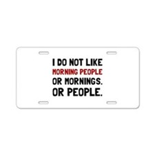 Morning People Aluminum License Plate