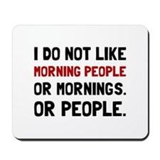 Morning People Mousepad