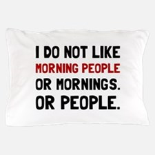 Morning People Pillow Case