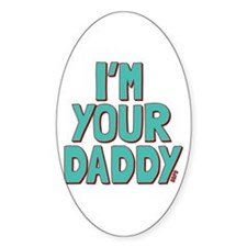 I'm Your Daddy Decal