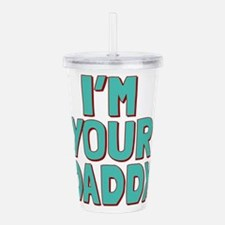 I'm Your Daddy Acrylic Double-wall Tumbler