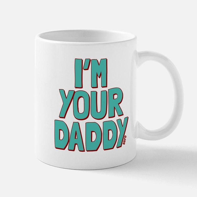 I'm Your Daddy Mug