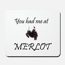 You had me at Merlot Mousepad