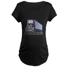 How I Roll (Tractor Trailer) T-Shirt