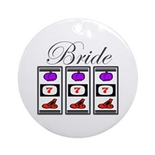 Bride (777 Slots) Ornament (Round)