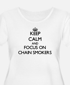 Keep Calm and focus on Chain Smokers Plus Size T-S
