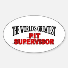 """The World's Greatest Pit Supervisor"" Decal"