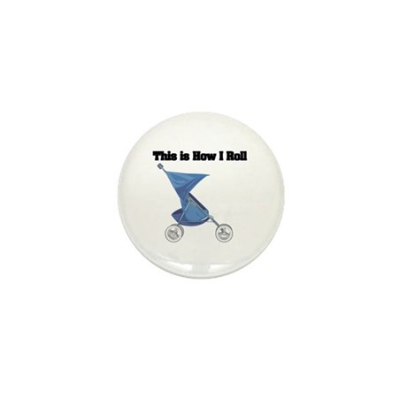 How I Roll (Stroller) Mini Button (10 pack)