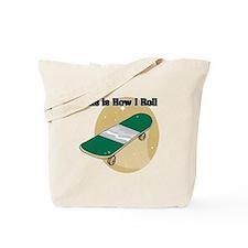 How I Roll (Skateboard) Tote Bag