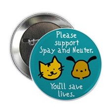 """Cute Spay and neuter 2.25"""" Button (10 pack)"""